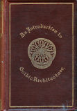 An introduction to the study of gothic arichitecture by J.H. Parker