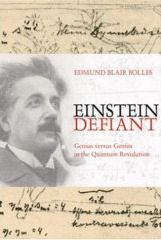 Einstein Defiant: Genius Versus Genius in the Quantum Revolution by Edmund Blair