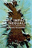The Impact of Inequality: How to Make Sick Societies Healthier by Richard Wilkinson