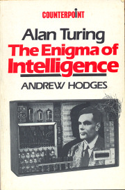 Alan Turing: the enigma of intelligence by Alan Hodges