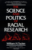 Science and politics of racial research by WH Tucker