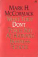 What They Don't Teach You At Harvard Business School by Mark H McCormack