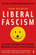 Liberal Fascism: The Secret History of the American Left, From Mussolini to the Politics of Meaning by Jonah Goldberg