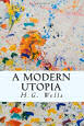 A Modern Utopia by H.G. Wells