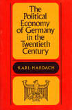 The political economy of Germany in the twentieth century by K. Hardach