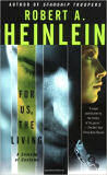 For Us, the Living: A Comedy of Custom by Robert Heinlein